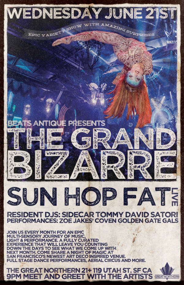 Beats Antique Presents: The Grand Bizarre with Sun Hop Fat (Live)